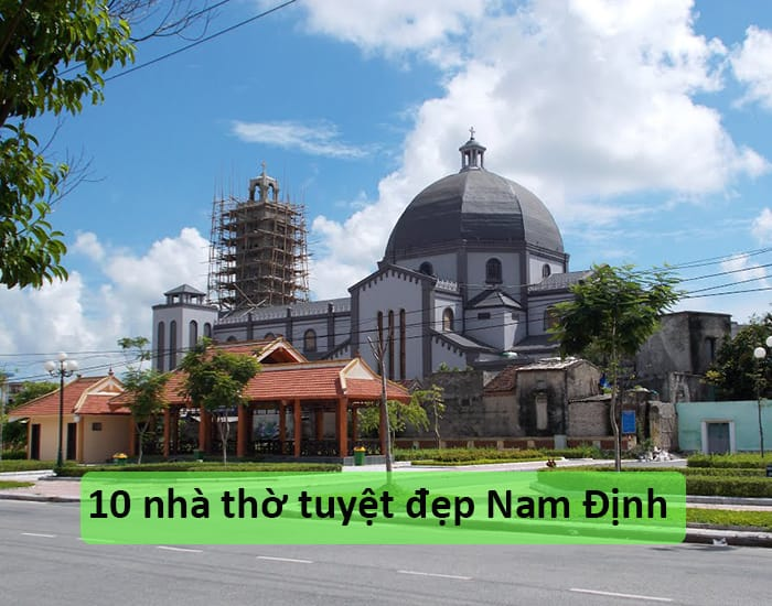 10 nhà thờ tuyệt đẹp Nam Định