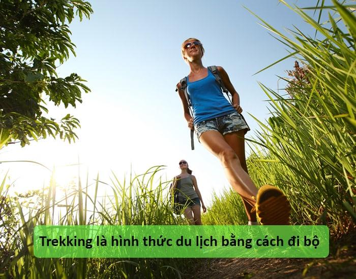 Trekking là hình thức du lịch bằng cách đi bộ