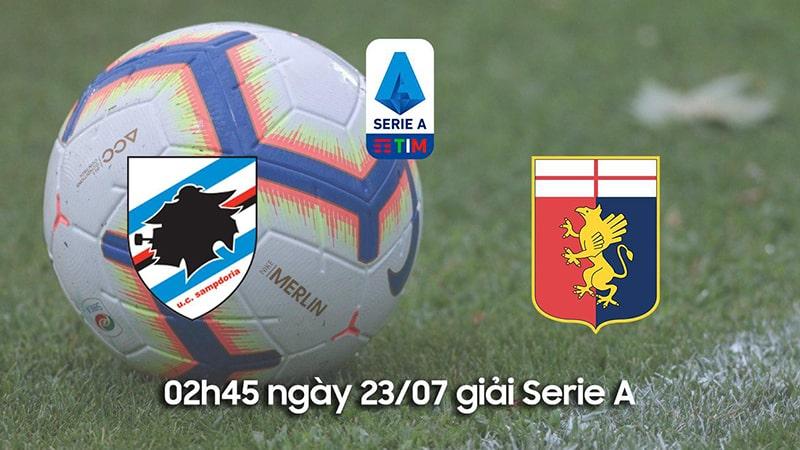 Nhận định phong độ gần đây Sampdoria vs Genoa, 02h45 ngày 23/07