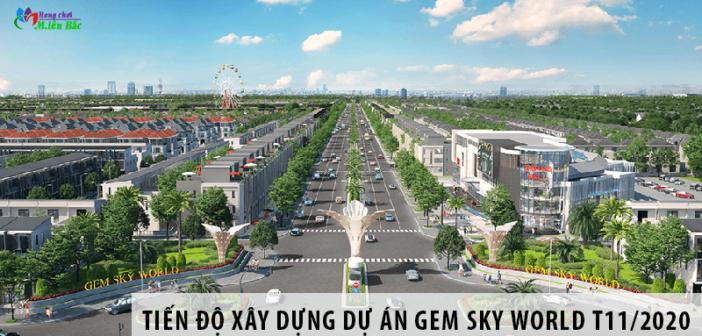 Cập nhật tiến độ xây dựng dự án Gem Sky World Tháng 11/2020